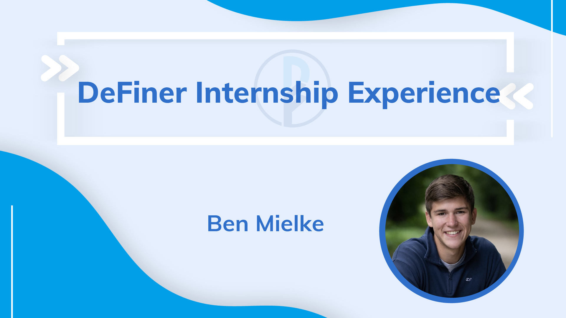 Internship Experience_Ben Mielke